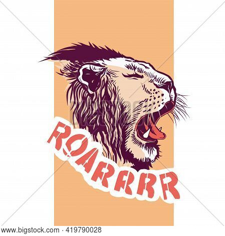 Hand Drawn Slogan With Growling Lion Head Style Illustration. Roar Text. Orange Vertical Background.