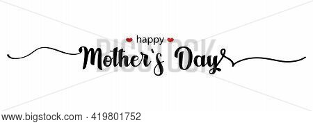 Happy Mothers Day Lettering. Beautiful Greeting Card Scratched Calligraphy Black Text. Lettering Pos