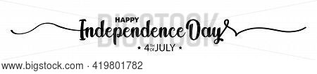 4th Of July Greeting Card. Happy Independence Day 4th Of July. Lettering. Lettering Poster With Text