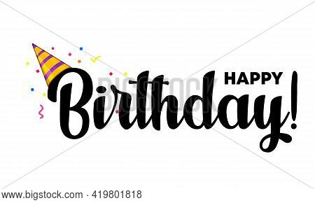 Happy Birthday. Lettering Poster With Text Happy Birthday. Beautiful Greeting Card Scratched Calligr