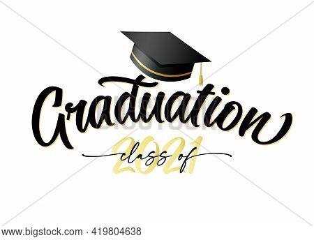 Graduation 2021, Golden Lettering With Square Academic Cap. Сlass Of 2021, Congratulation Concept Fo