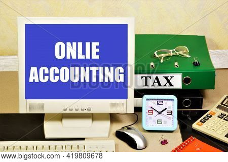 Online Accounting. The Text Label On The Computer Monitor. Services For The Development Of The Organ