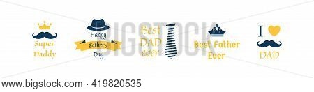 Fathers Day Lettering Calligraphic Emblems, Badges Set. Happy Fathers Day, Best Dad, Love You Dad In