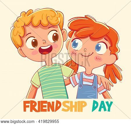 Greeting Card For Happy Friendship Day With Cute Friends. Boy Hugged Girl. Good Sister-brother Relat