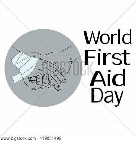 World First Aid Day, Schematic Representation Of A Helping Hand Applying A Bandage To A Wound, For P
