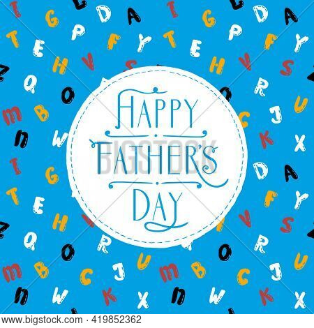 Happy Father's day card design template, cartoon lettering backdrop with baby style english alphabet, rasterized version