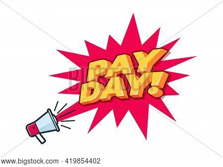 Megaphone Shouting For Payday. Payday Announcement Vector.