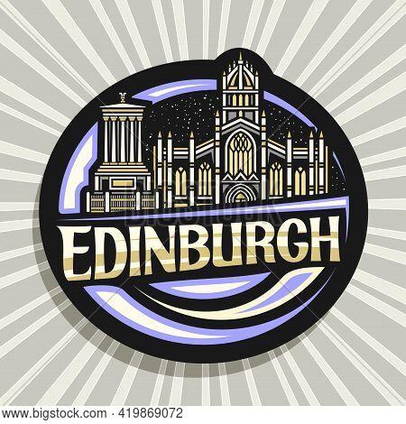 Vector Logo For Edinburgh, Black Decorative Label With Outline Illustration Of Edinburgh City Scape