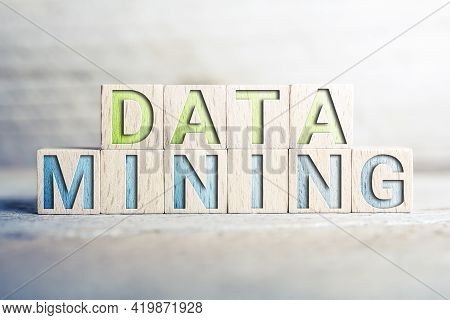 Data Mining Written On Wooden Blocks On A Board