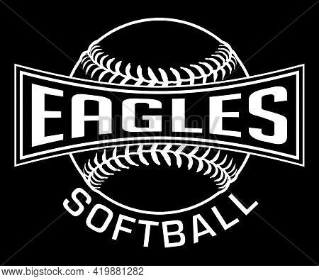 Eagles Softball Graphic-one Color-white Is A One White On Black Sports Design Which Includes A Softb