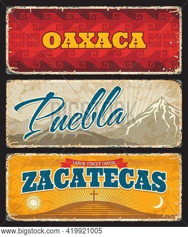 Oaxaca, Puebla And Zacatecas Mexico States Tin Plates. Mexico Region Vintage Vector Signs With Retro