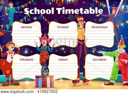 School Timetable With Circus Clowns And Performers. Vector Weekly Schedule Template With Big Top Art