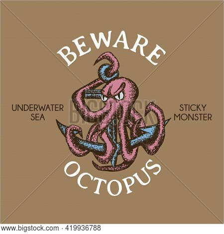 Sticky Monster Maritime Poster With Phrase Be Ware Octopus And Underwater Sea Vector Illustration