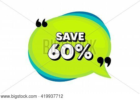 Save 60 Percent Off. Speech Bubble Banner With Quotes. Sale Discount Offer Price Sign. Special Offer