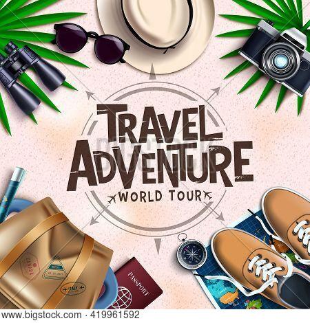 Travel Adventure Vector Design. Travel Adventure World Tour Text With Tourist Element Like Bag, Snea