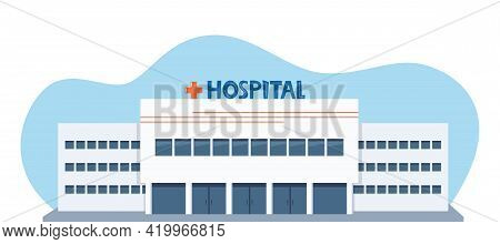 Hospital Clinic Building Facade. Medicine, Health Care Infrastructure, Medic Office. Vector Illustra