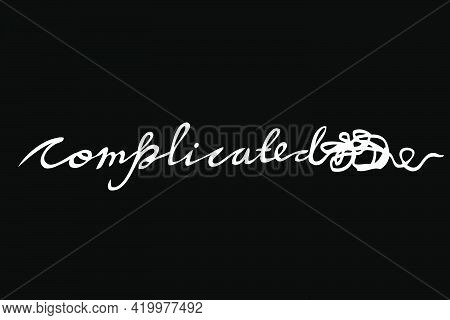 Very Simple Hand Draw Sketch Doodle Vector Lettering, Complicated