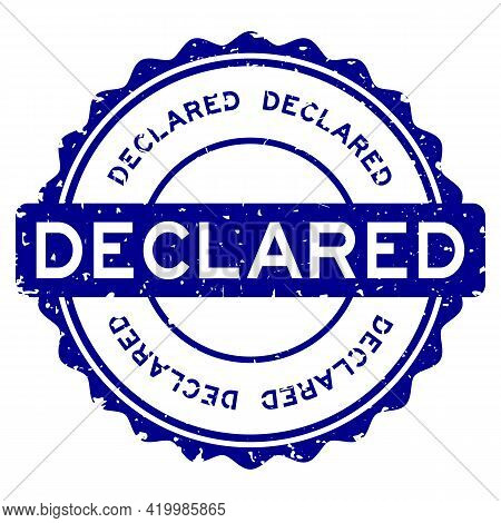 Grunge Declared Word Round Rubber Seal Stamp On White Background
