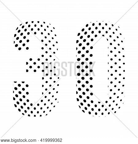 Number Thirty, 30 In Halftone. Dotted Illustration Isolated On A White Background. Vector Illustrati