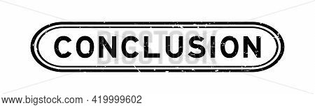 Grunge Black Conclusion Word Rubber Seal Stamp On White Background