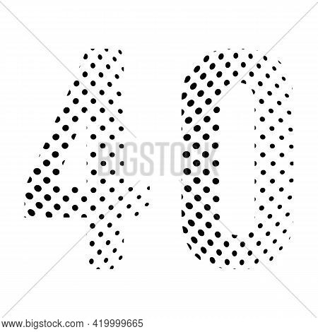 Number Forty, 40 In Halftone. Dotted Illustration Isolated On A White Background. Vector Illustratio