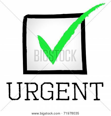 Tick Urgent Means Rush Compelling And Speed