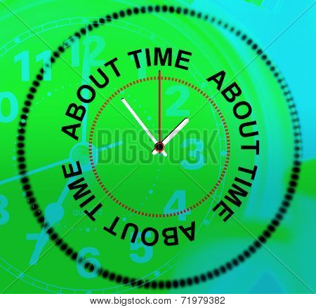 About Time Represents Being Late And Hurry
