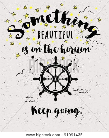 Inspirational Poster - Black and white typography illustration, with ship steering wheel, stars and birds