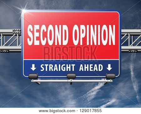 Second opinion ask other doctor medical diagnosis, road sign billboard.