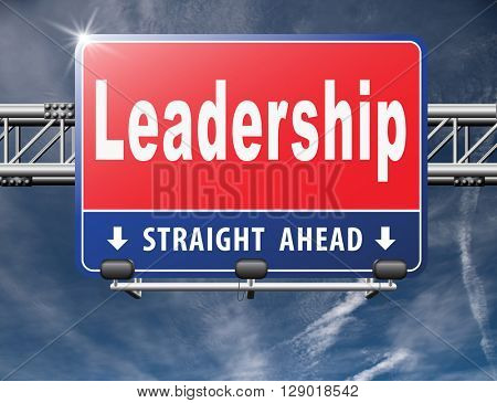 leadership road sign, follow team leader or way to success concept business leader or market leader.