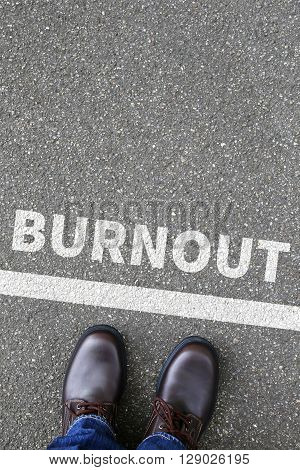 Burnout ill illness stress stressed at work business concept overworked