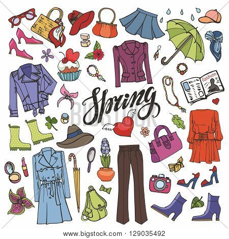 Spring fashion  with lettering spring. Vector hand drawing womens clothing, doodle sketch.Women wear, quote.Colored elements for spring season.Fashion illustration.