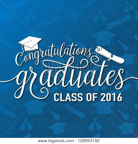 Vector illustration on blue seamless graduations background congratulations graduates 2016 class of, white design sign for the graduation party. Typography greeting, invitation card with diplomas, hat and lettering.