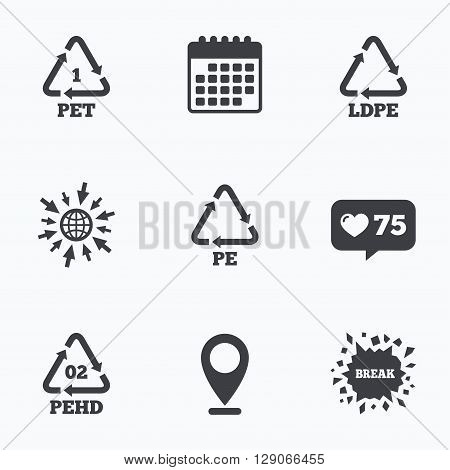 Calendar, like counter and go to web icons. PET, Ld-pe and Hd-pe icons. High-density Polyethylene terephthalate sign. Recycling symbol. Location pointer.