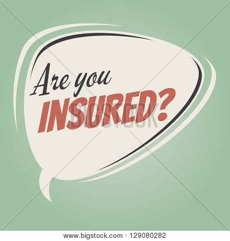 are you insured retro speech bubble