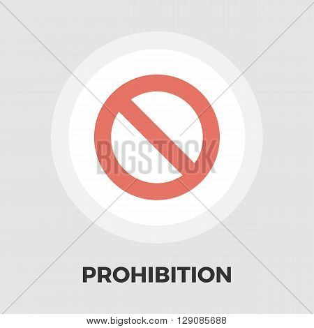 Prohibition icon vector. Flat icon isolated on the white background. Editable EPS file. Vector illustration.