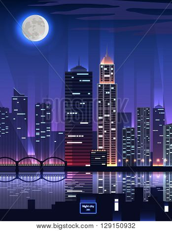 Night city. Megapolis high skyscrapers. Great big business city with a very high office buildings reflected in the river in the rays of light on background of moon night. Vector illustration