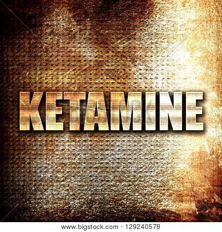 ketamine, rust writing on a grunge background