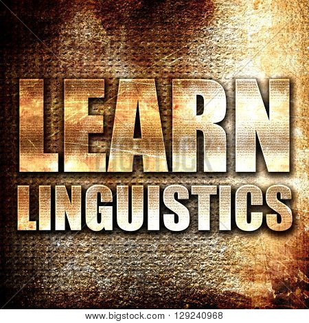learn linguistics, rust writing on a grunge background