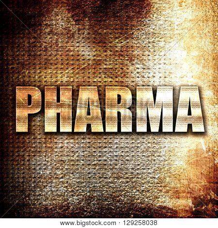 Pharma, rust writing on a grunge background