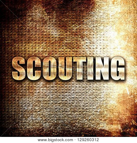 scouting, rust writing on a grunge background