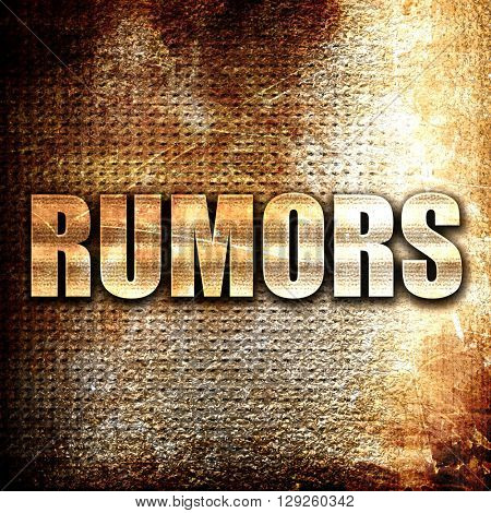 rumors, rust writing on a grunge background