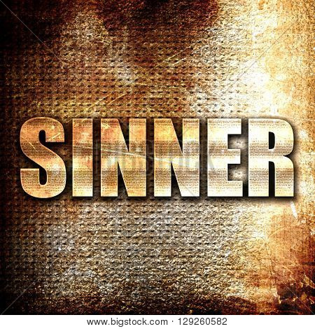 sinner, rust writing on a grunge background