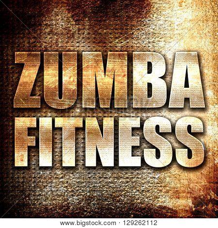 Zumba fitness, rust writing on a grunge background