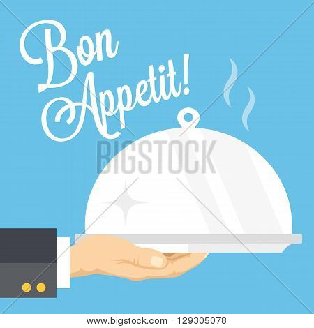 Waiter's hand with cloche and serving tray. Bon appetit title. Restaurant dish serving concept. Modern flat design vector illustration