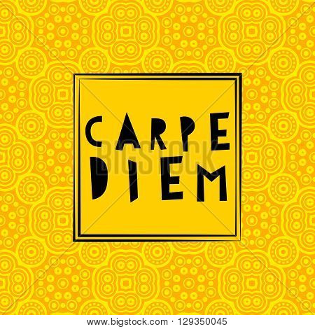Carpe Diem - Latin phrase means Catch, captures the moment. Motivational quote in color background. Modern calligraphy, vector illustration. For prints on fashionable t-shirts, bags, cards, posters