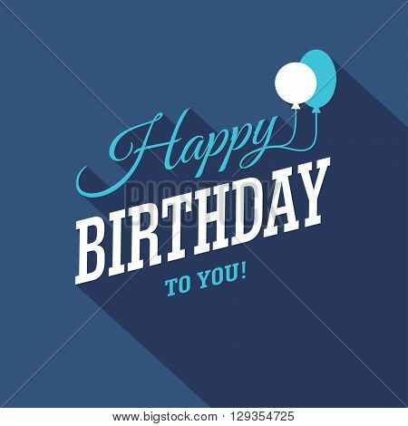Blue Happy Birthday typographic modern 3d design with two balloons. Can be used for Birthday card banner or poster