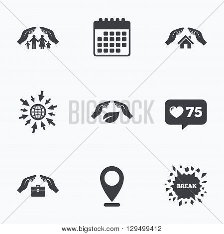 Calendar, like counter and go to web icons. Hands insurance icons. Human life insurance symbols. Nature leaf protection symbol. House property insurance sign. Location pointer.