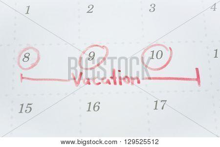 vacation plan written on a Calendar. (holiday concept)