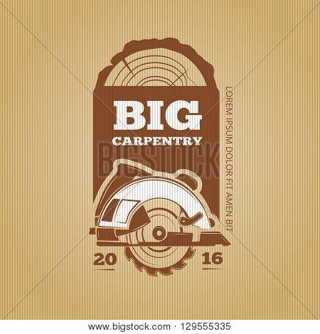 Carpenter vector vintage design for poster, label, badge and t-shirts. Instrument carpenter logo, carpenter saw, craft carpenter illustration
